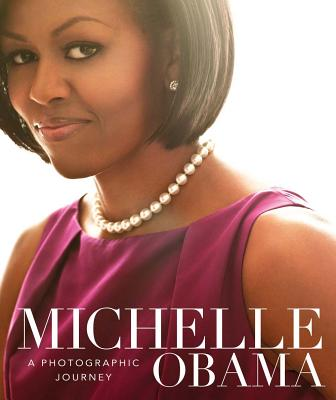 Image for Michelle Obama: A Photographic Journey