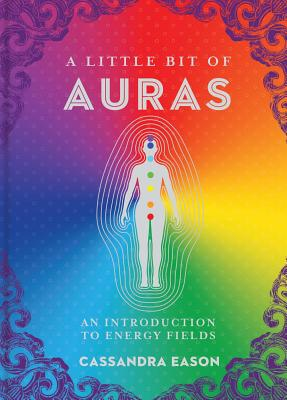 Image for A Little Bit of Auras: An Introduction to Energy Fields