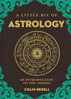 Image for A Little Bit of Astrology: An Introduction to the Zodiac (Little Bit Series)