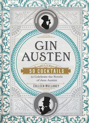 Image for Gin Austen: 50 Cocktails to Celebrate the Novels of Jane Austen
