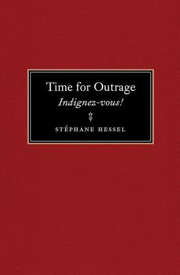 Time for Outrage: Indignez-vous!, Hessel, St�phane