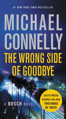 The Wrong Side of Goodbye (A Harry Bosch Novel), Michael Connelly