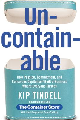 Image for Uncontainable: How Passion, Commitment, and Conscious Capitalism Built a Business Where Everyone Thrives