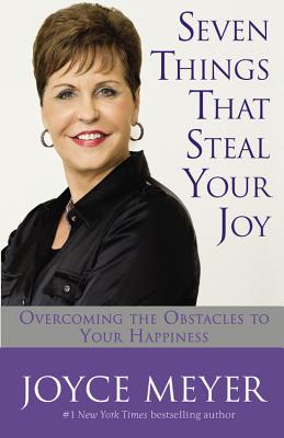 Image for Seven Things That Steal Your Joy: Overcoming the Obstacles to Your Happiness