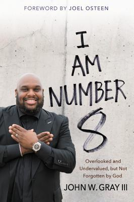Image for I Am Number 8: Overlooked and Undervalued, but Not Forgotten by God
