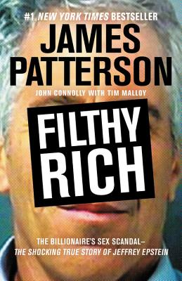 Image for FILTHY RICH: THE BILLIONAIRE'S SEX SCANDAL -- THE SHOCKING TRUE STORY OF JEFFREY EPSTEIN