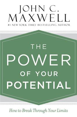 Image for The Power of Your Potential: How to Break Through Your Limits