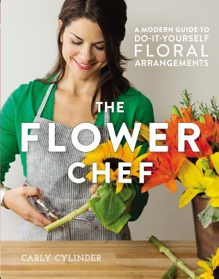 Image for Flower Chef: A Modern Guide to Do-It-Yourself Floral Arrangements