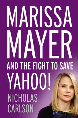 Image for MARISSA MAYER AND THE FIGHT TO SAVE YAHOO!