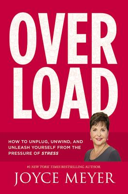 Image for Overload: How to Unplug, Unwind, and Unleash Yourself from the Pressure of Stress