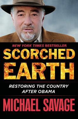 Image for Scorched Earth: Restoring America after Obama