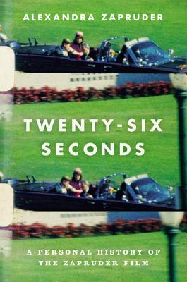 Image for Twenty-six Seconds: A Personal History of the Zapr
