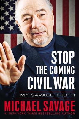 Image for Stop the Coming Civil War: My Savage Truth