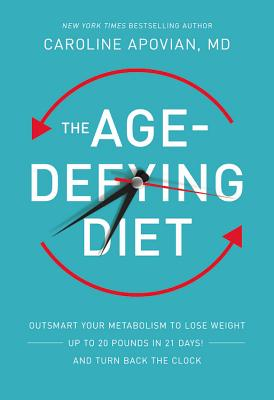 Image for The Age-Defying Diet: Outsmart Your Metabolism to Lose Weight--Up to 20 Pounds in 21 Days!--And Turn Back the Clock