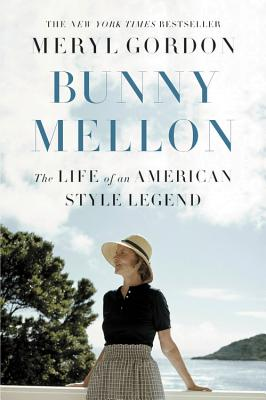 Image for Bunny Mellon: The Life of an American Style Legend