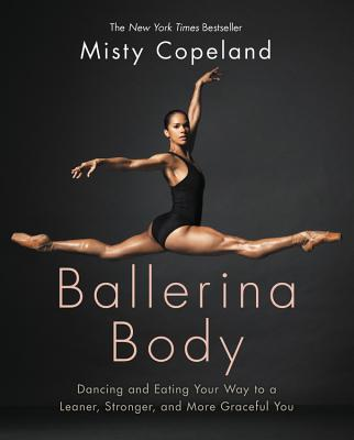 Image for Ballerina Body: Dancing and Eating Your Way to a Leaner, Stronger, and More Graceful You