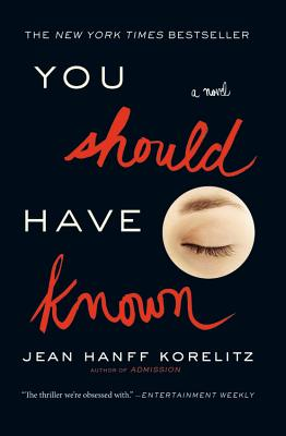 You Should Have Known, Korelitz, Jean Hanff