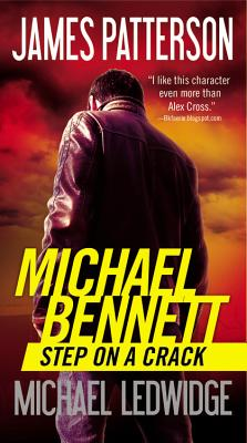 Step on a Crack (Michael Bennett), James Patterson, Michael Ledwidge