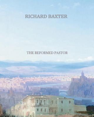 The Reformed Pastor, Baxter, Richard