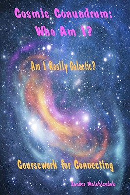 Image for Cosmic Conundrum: Who Am I?: Am I Really Galactic? Coursework for Connecting