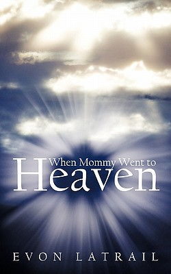 When Mommy Went To Heaven, Latrail, Evon