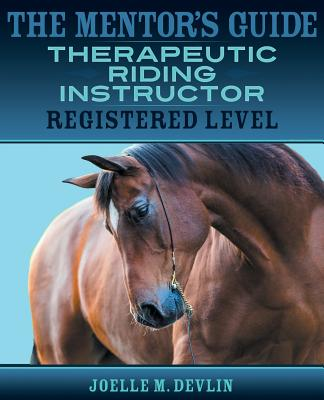 Image for The Mentor's Guide: Therapeutic Riding Instructor: Registered Level