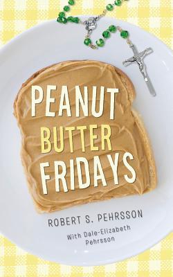 Peanut Butter Fridays, Pehrsson, Robert S.