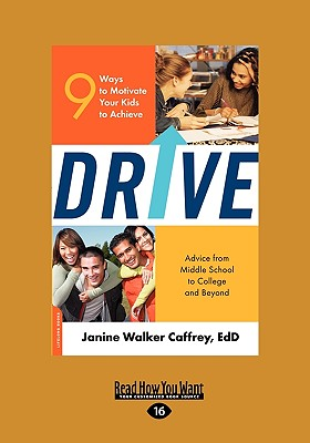 Drive: 9 Ways to Motivate Your Kids to Achieve, Caffrey, Janine Walker