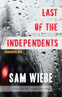 Image for Last of the Independents: Vancouver Noir