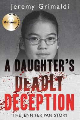 Image for A Daughter's Deadly Deception: The Jennifer Pan Story
