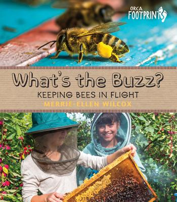 Image for What's the Buzz?: Keeping Bees in Flight (Orca Footprints)