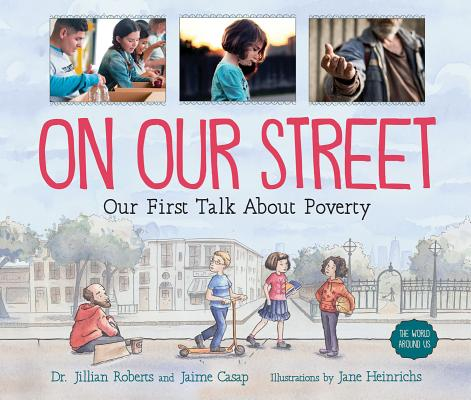 Image for On Our Street: Our First Talk About Poverty (The World Around Us)