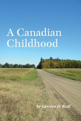 A Canadian Childhood, Redl, Carolyn D.