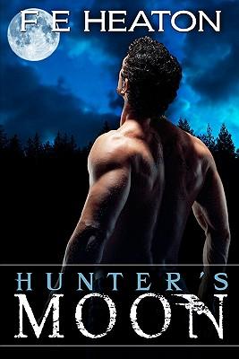 Hunter's Moon: Vampires Realm Romance Series, Heaton, F E