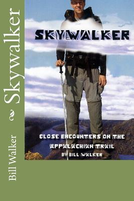 Image for Skywalker--Close Encounters on the Appalachian Trail: Close Encounters on the Appalachian Trail