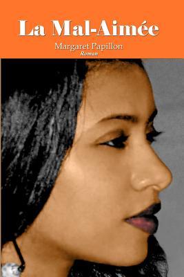 La Mal-aim�e (French Edition), Papillon, Margaret
