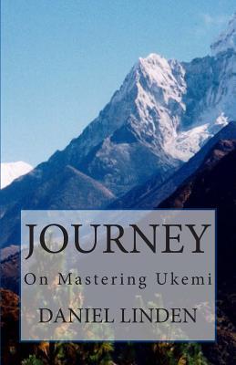 Journey: On Mastering Ukemi, Linden, Daniel
