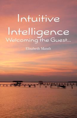 Intuitive Intelligence: Welcoming the Guest, Mandt, Elisabeth