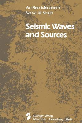Seismic Waves and Sources, Ben-Menahem, A.; Singh, S. J.