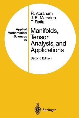 Manifolds, Tensor Analysis, and Applications (Applied Mathematical Sciences), Abraham, Ralph; Marsden, Jerrold E.; Ratiu, Tudor