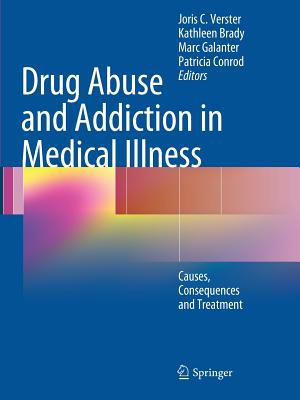 Drug Abuse and Addiction in Medical Illness: Causes, Consequences and Treatment