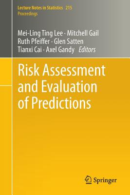Image for Risk Assessment and Evaluation of Predictions (Lecture Notes in Statistics)