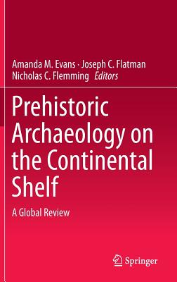 Prehistoric Archaeology on the Continental Shelf: A Global Review