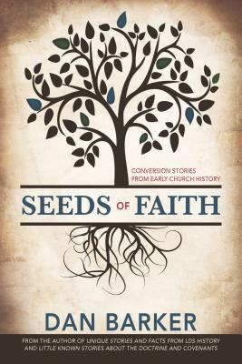 Image for Seeds of Faith: Conversion Stories from Early Church History