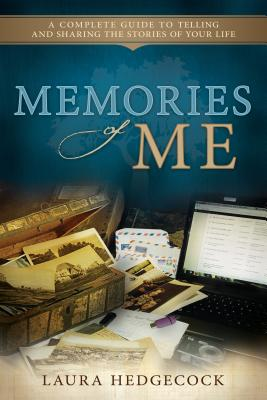 Image for Memories of Me: A Complete Guide to Telling and Sharing the Stories of Your Life