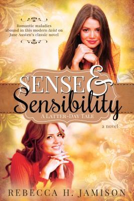 Sense and Sensibility: A Latter-day Tale, Rebecca Jamison