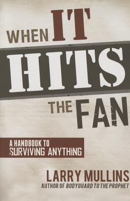 Image for When It Hits the Fan: A Handbook to Surviving Anything