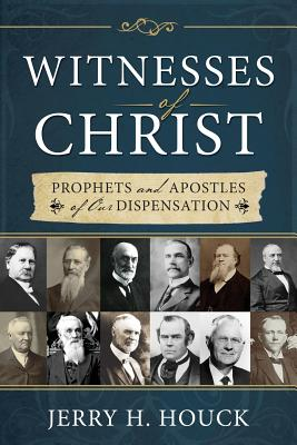 Image for Witnesses of Christ: Prophets and Apostles of Our Dispensation