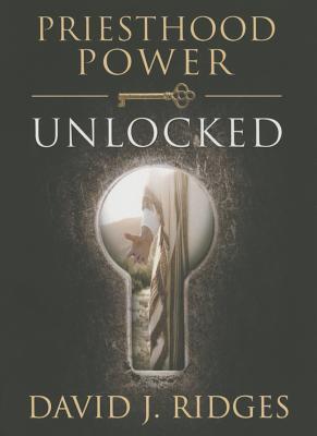 Image for Priesthood Power Unlocked