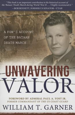 Image for Unwavering Valor: A Pow's Account of the Bataan Death March